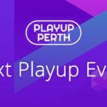 Playup Perth Games Zone @ XR:WA Full Lineup Announced!